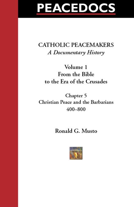 Catholic Peacemakers 1: 5. Christian Peace and the New Peoples, 400-800 EB9785551729532