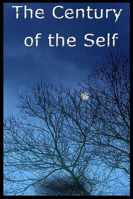 """Century of the Self: From the Same Director As """"The Power of Nightmares""""  - Adam Curtis"""