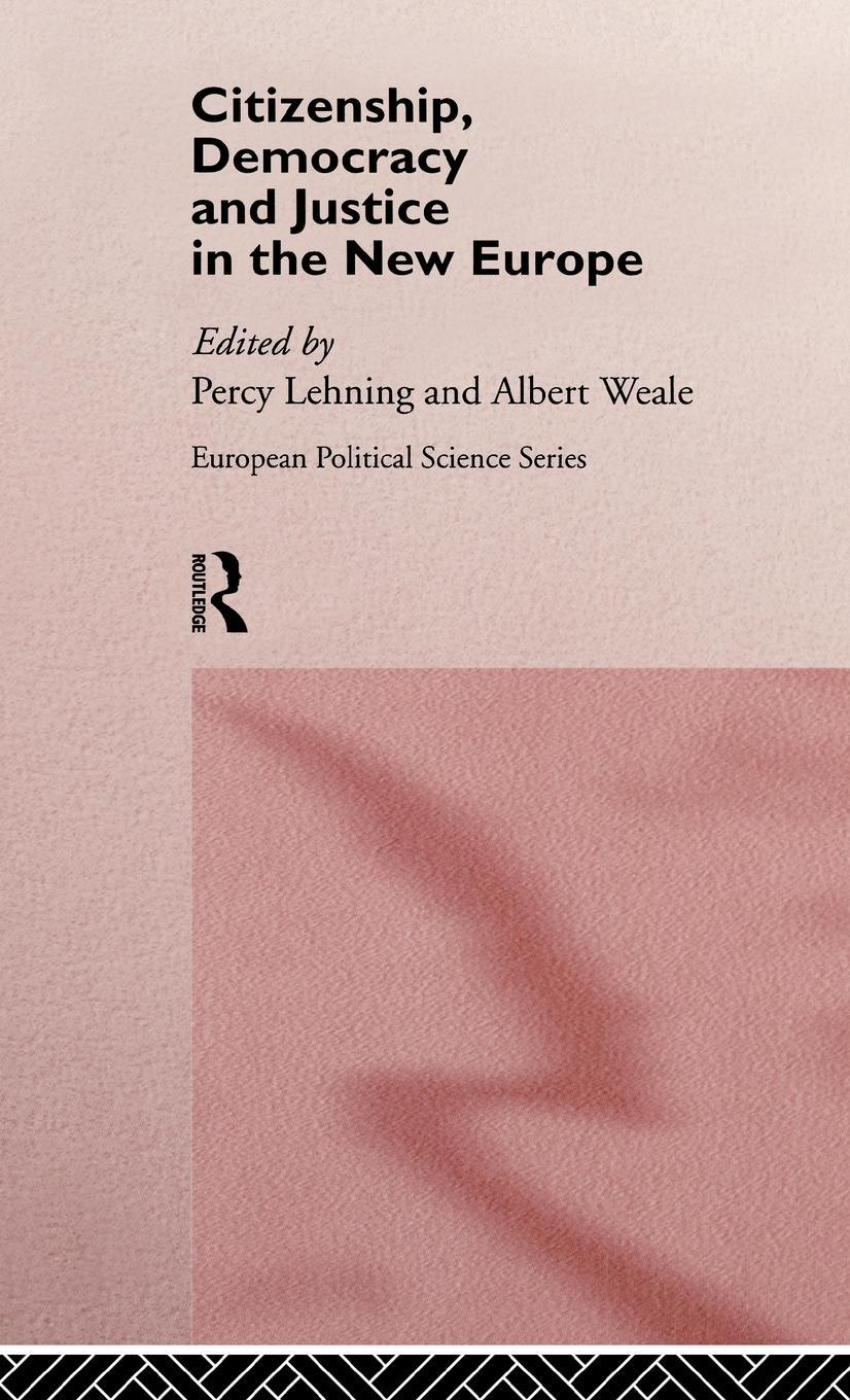 Citizenship, Democracy and Justice in the New Europe EB9785551854333