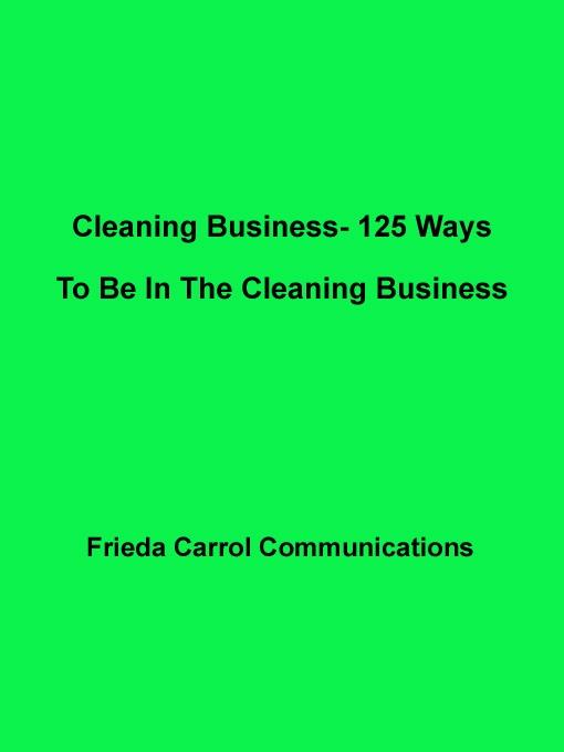 Cleaning Business- 125 Ways To Be In The Cleaning Business EB9785551454359