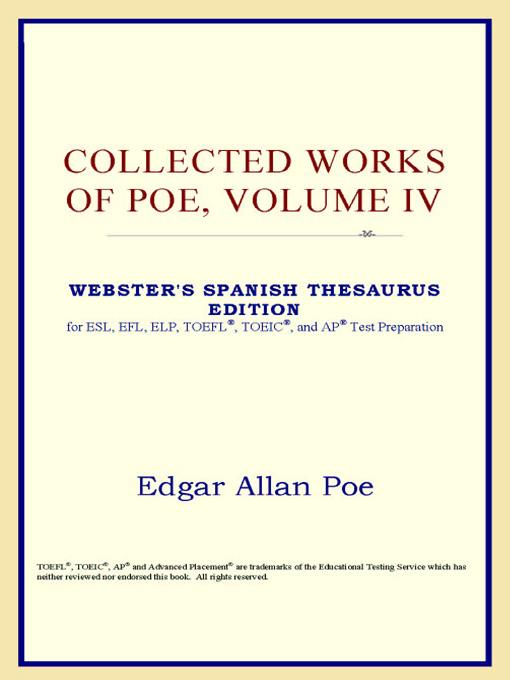 Collected Works of Poe, Volume IV (Webster's Spanish Thesaurus Edition) EB9785551551737