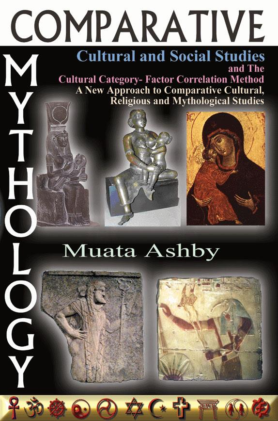 Comparative Mythology, Cultural and Social Studies and The Cultural Category- Factor Correlation Method: A New Approach to Comparative Cultural, Relig EB9785551660040