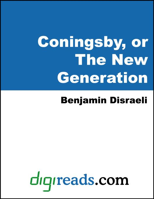 Coningsby, or The New Generation EB9785551398073