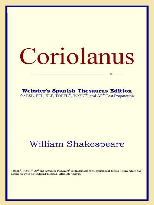 Coriolanus (Webster's Spanish Thesaurus Edition) EB9785551552727