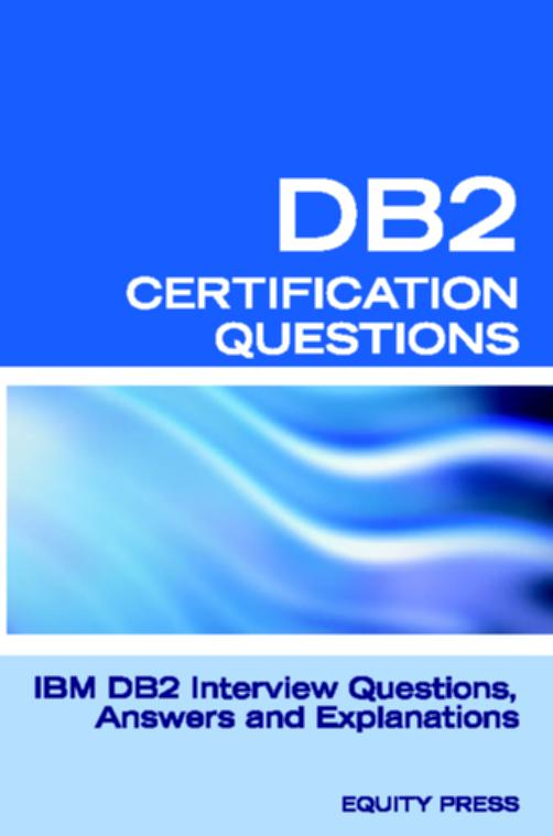 DB2 Interview Questions, Answers, and Explanations: DB2 Certification Review EB9785551892816