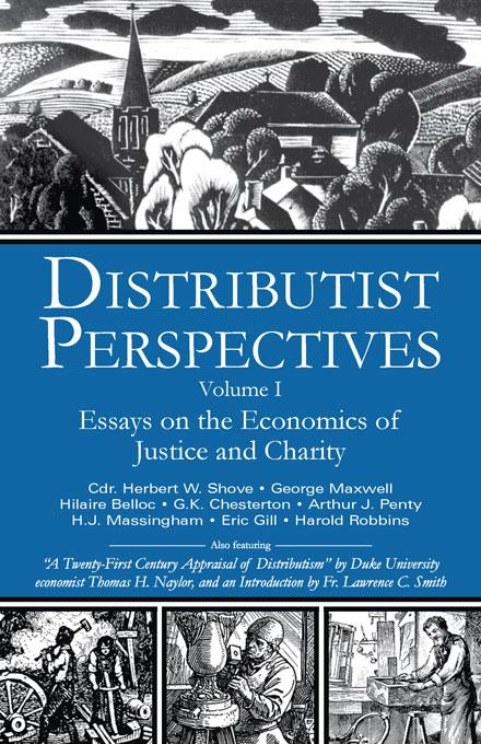 Distributist Perspectives: Volume I EB9785551828204