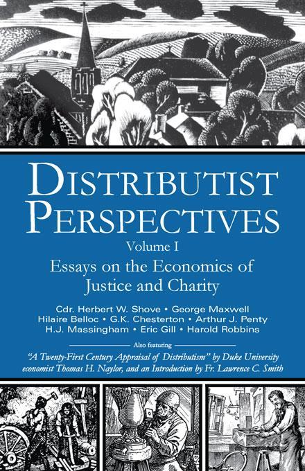 Distributist Perspectives: Volume I EB9785551828204