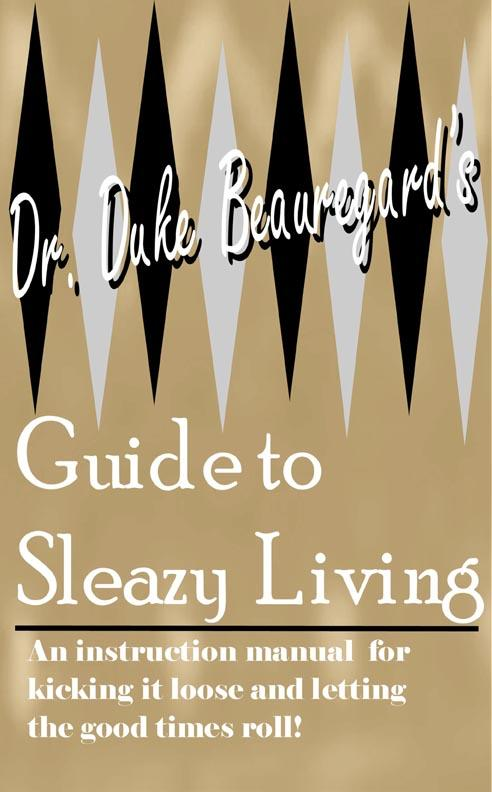 Dr. Duke Beauregard's Guide to Sleazy Living EB9785551286707