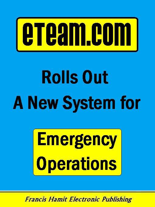 ETEAM.COM ROLLS OUT A NEW SYSTEM FOR EMERGENCY OPERATIONS EB9785551298540