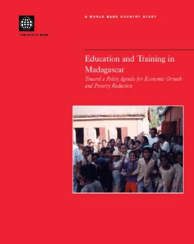Education and Training in Madagascar: Toward a Policy Agenda for Economic Growth and Poverty Reduction EB9785551406518