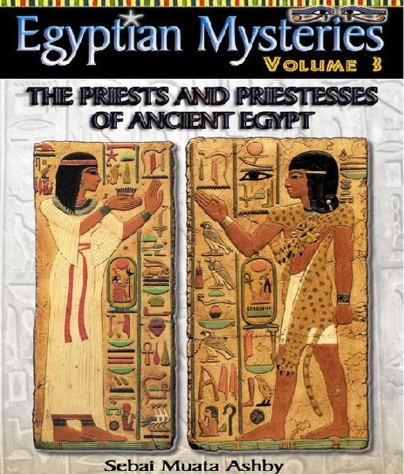 Egyptian Mysteries Volume 3: Priests and Priestesses of Ancient Egypt EB9785551543572