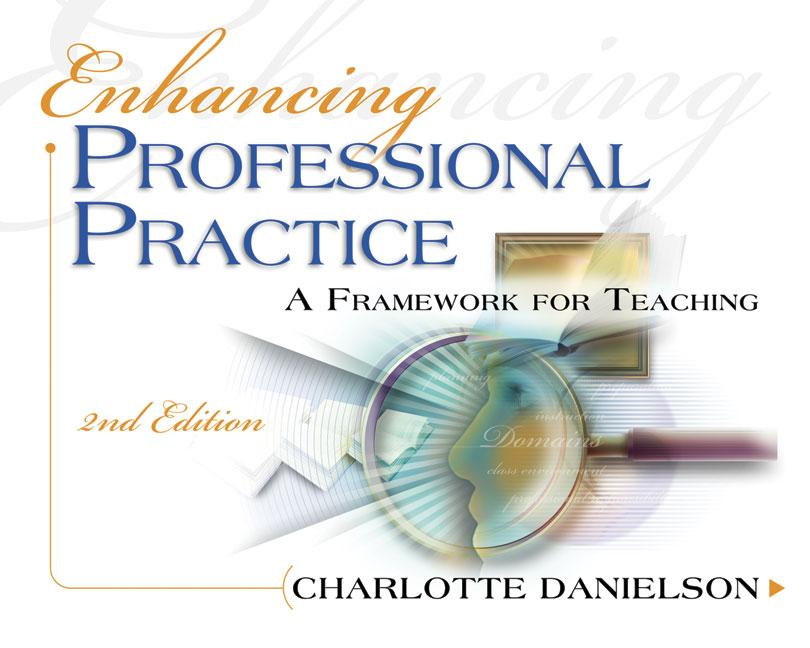Enhancing Professional Practice: A Framework for Teaching 2nd edition EB9785551605386