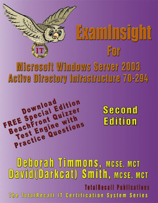 ExamInsight For MCP/MCSE Exam 70-294 Windows Server 2003 Certification: Planning, Implementing, and Maintaining a Microsoft Windows Server 2003 Active EB9785551468462
