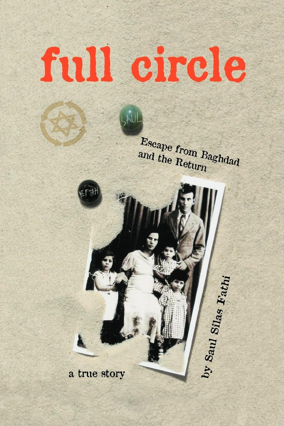 Full Circle: Escape from Baghdad and the return EB9785551505327