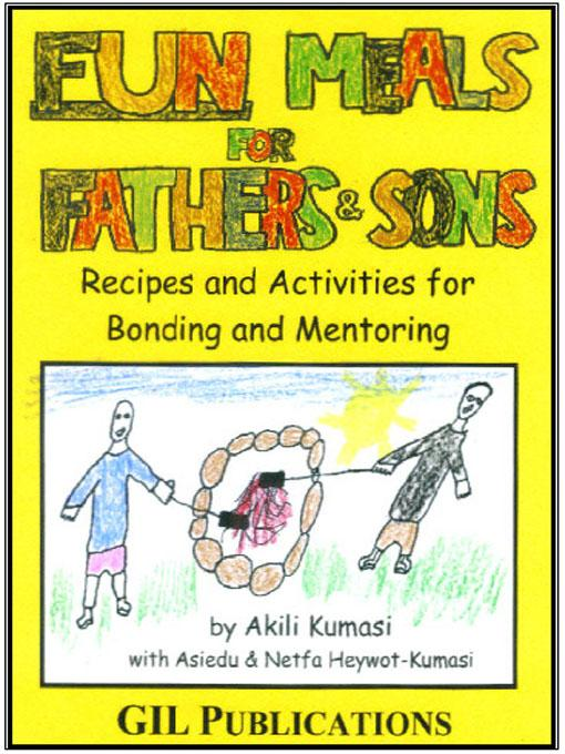 Fun Meals for Fathers and Sons: Recipes and Activities for Bonding and Mentoring