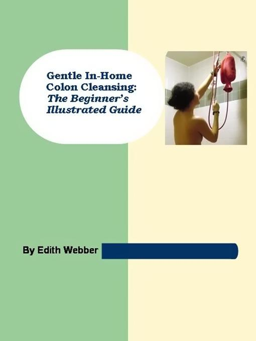 Gentle In-Home Colon Cleansing: The Beginner's Illustrated Guide EB9785551511687