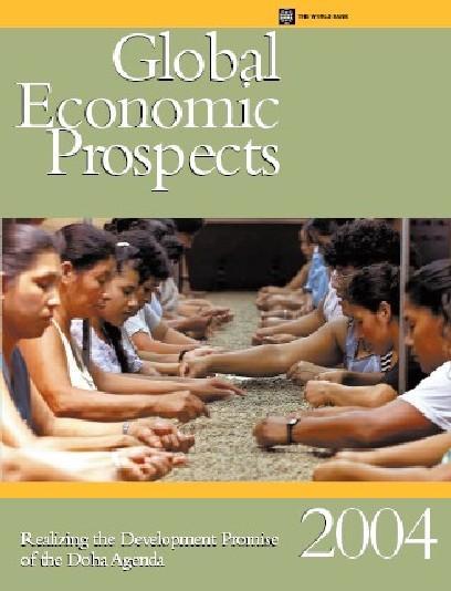Global Economic Prospects 2004: Realizing the Development Promise of the Doha Agenda EB9785551407577