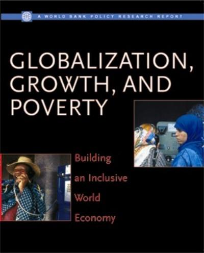 Globalization, Growth and Poverty: Building an Inclusive World Economy EB9785551406273