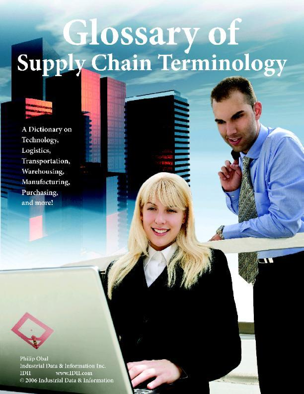 Glossary of Supply Chain Terminology: For Logistics, Manufacturing, Warehousing, & Technology