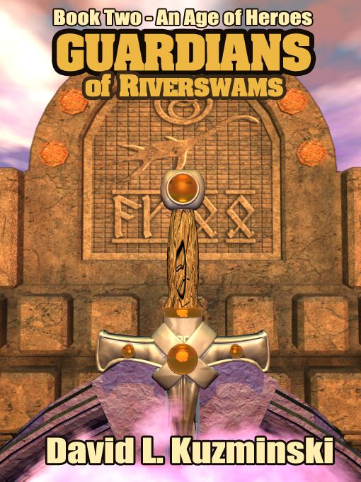 Guardians of Riverswams [Book Two of An Age of Heroes Saga] EB9785551493389