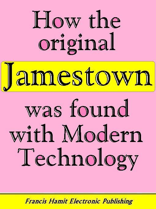 HOW THE ORIGINAL JAMESTOWN WAS FOUND WITH MODERN TECHNOLOGY EB9785551297468