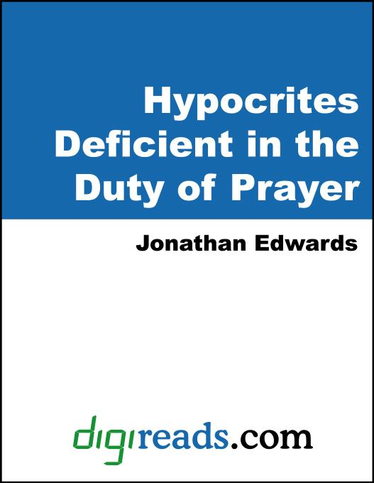 Hypocrites Deficient in the Duty of Prayer EB9785551380320
