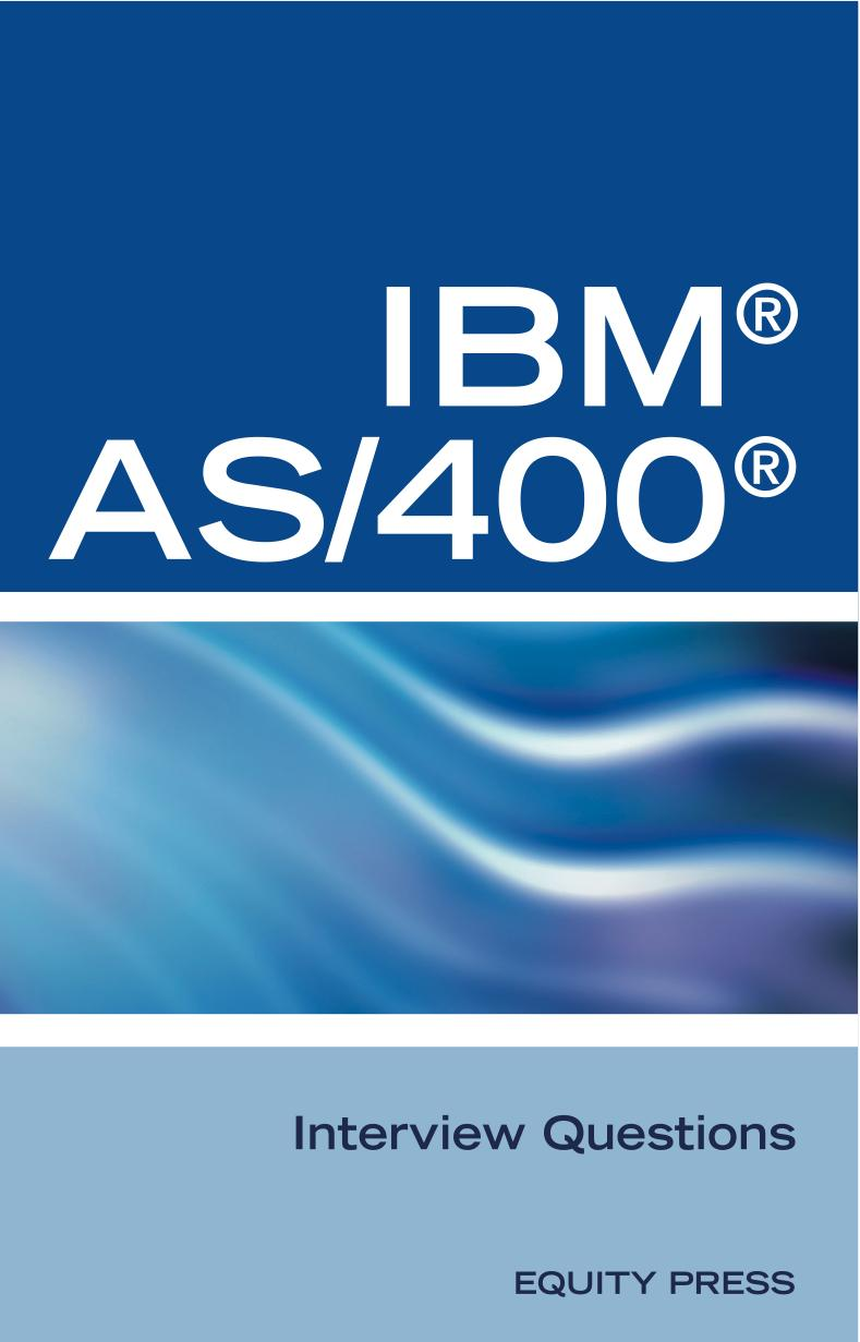 IBM?AS400? Interview Questions, Answers, and Explanations: Unofficial IBM AS/400 Certification Review EB9785551897330