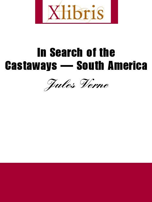 In Search of the Castaways--South America