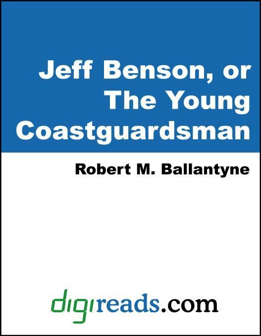 Jeff Benson, or The Young Coastguardsman EB9785551378983
