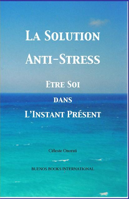 La Solution Anti-Stress: Etre Soi dans L'Instant Present EB9785551591276