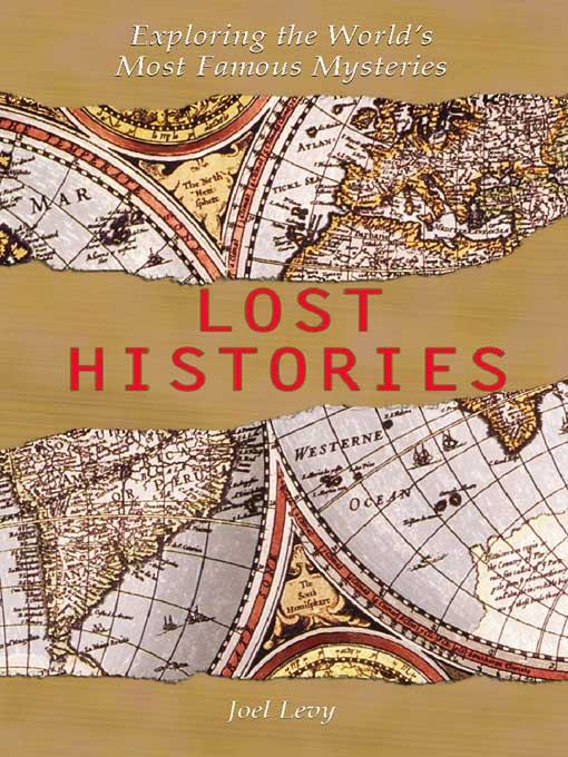 Lost Histories: Exploring the World's Most Famous Mysteries EB9785551575269