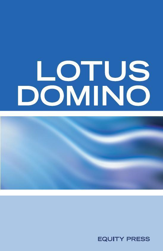 Lotus Domino Programming Interview Questions, Answers, and Explanations: Lotus Domino Certification Review EB9785551703570