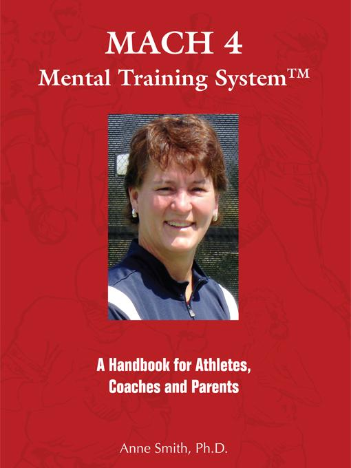 MACH 4 Mental Training SystemTM A Handbook for Athletes, Coaches and Parents EB9785551538653