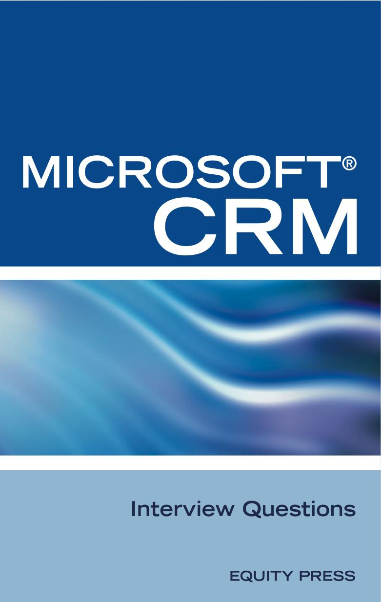 Microsoft? CRM Interview Questions: Unofficial Microsoft DynamicsT CRM Certification Review EB9785551897415