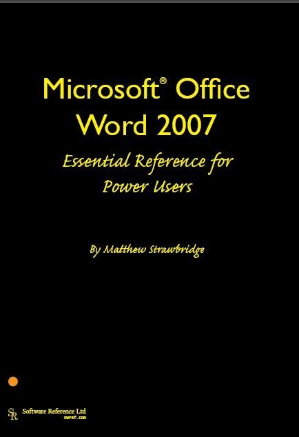 Microsoft Office Word 2007 Essential Reference for Power Users EB9785551841715
