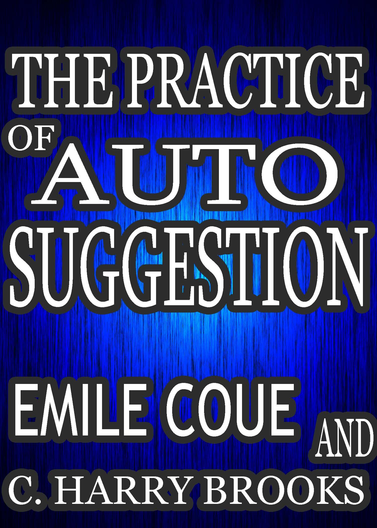 My Method: How the Mind Works: The Practice of Suggestion and autoSuggestion EB9785551543770