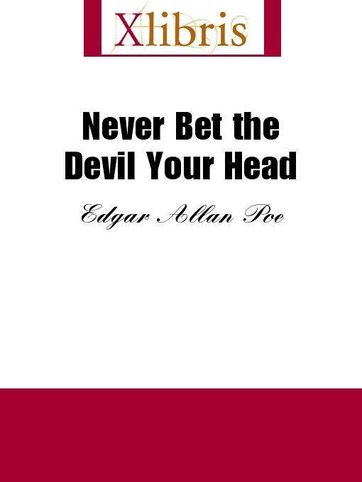 Never Bet the Devil Your Head EB9785551067962