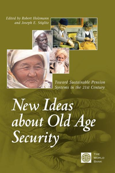 New Ideas about Old Age Security: Toward Sustainable Pension Systems in the 21st Century EB9785551405863