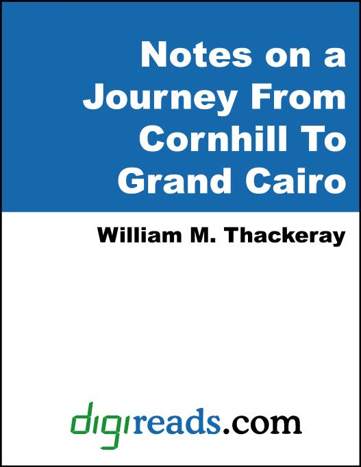 Notes on a Journey From Cornhill To Grand Cairo EB9785551357131