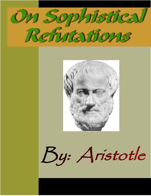 On Sophistical Refutatins - ARISTOTLE EB9785551291183
