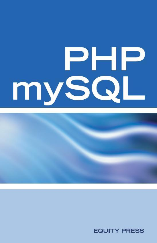 PHP MySQL Web Programming Interview Questions, Answers, and Explanations: PHP MySQL FAQ EB9785551703778