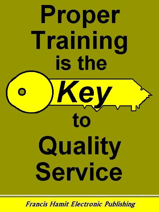 PROPER TRAINING IS THE KEY TO QUALITY SERVICE EB9785551321439