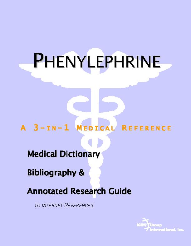 Phenylephrine - A Medical Dictionary, Bibliography, and Annotated Research Guide to Internet References