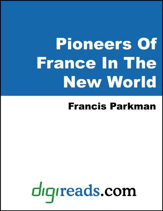 Pioneers Of France In The New World EB9785551402060
