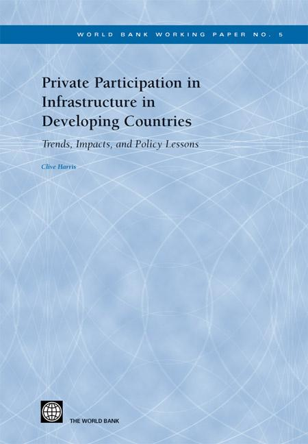 Private Participation in Infrastructure in Developing Countries: Trends, Impacts, and Policy Lessons EB9785551407287