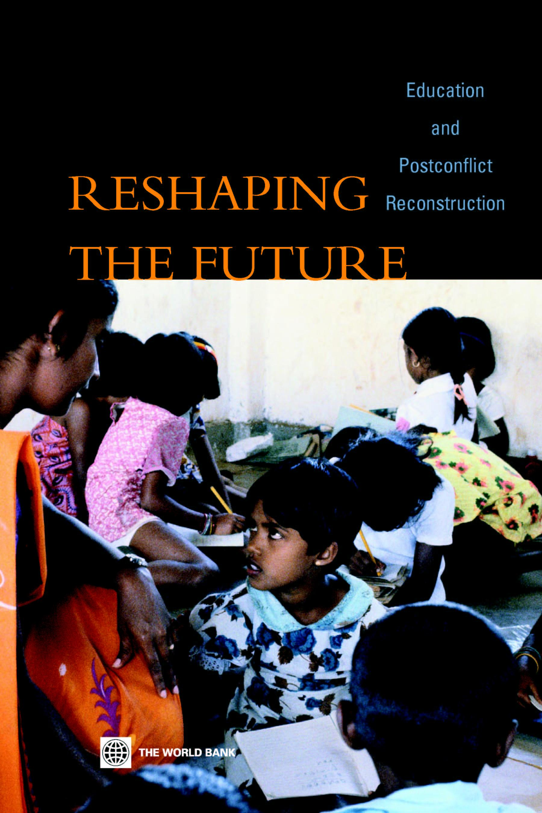 Reshaping the Future: Education and Post-Conflict Reconstruction EB9785551408642
