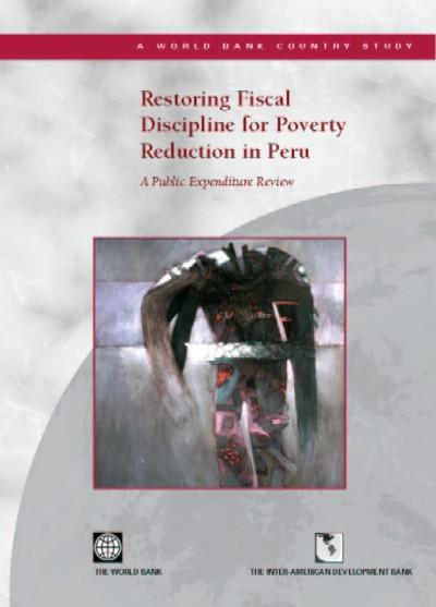 Restoring Fiscal Discipline for Poverty Reduction in Peru: A Public Expenditure Review