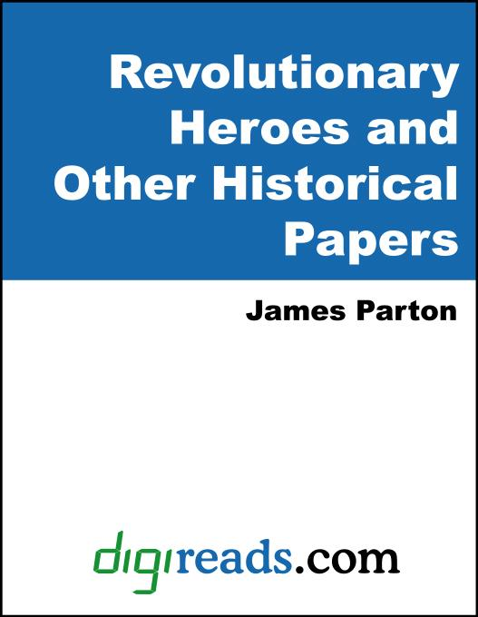 Revolutionary Heroes and Other Historical Papers EB9785551402084
