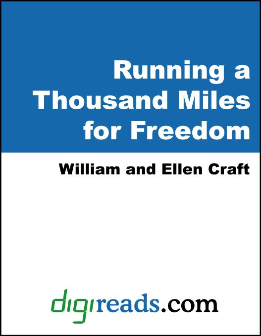Running a Thousand Miles for Freedom: or The Escape of William and Ellen Craft from Slavery EB9785551334385