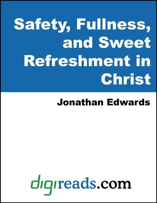 Safety, Fullness, and Sweet Refreshment in Christ EB9785551380368